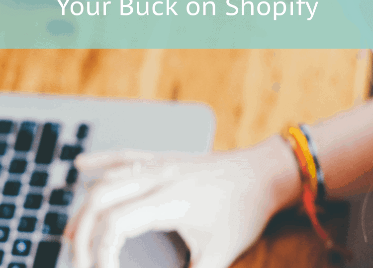 how-to-get-the-most-shopify
