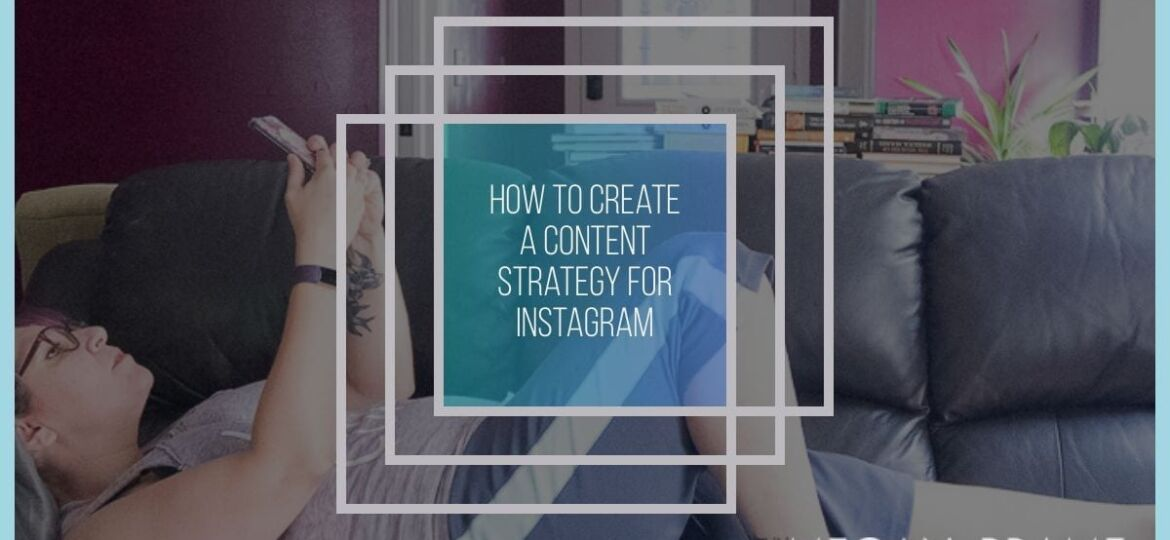 Creating a Content Strategy for Instagram