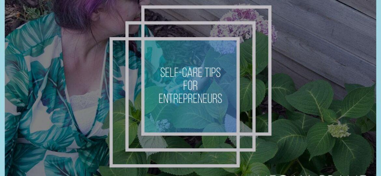 Self-Care Tips for Entrepreneurs