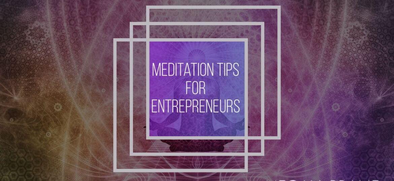 Meditation Tips for Entrepreneurs