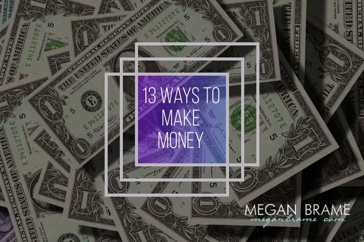 13 Ways to Make Money as an Entrepreneur