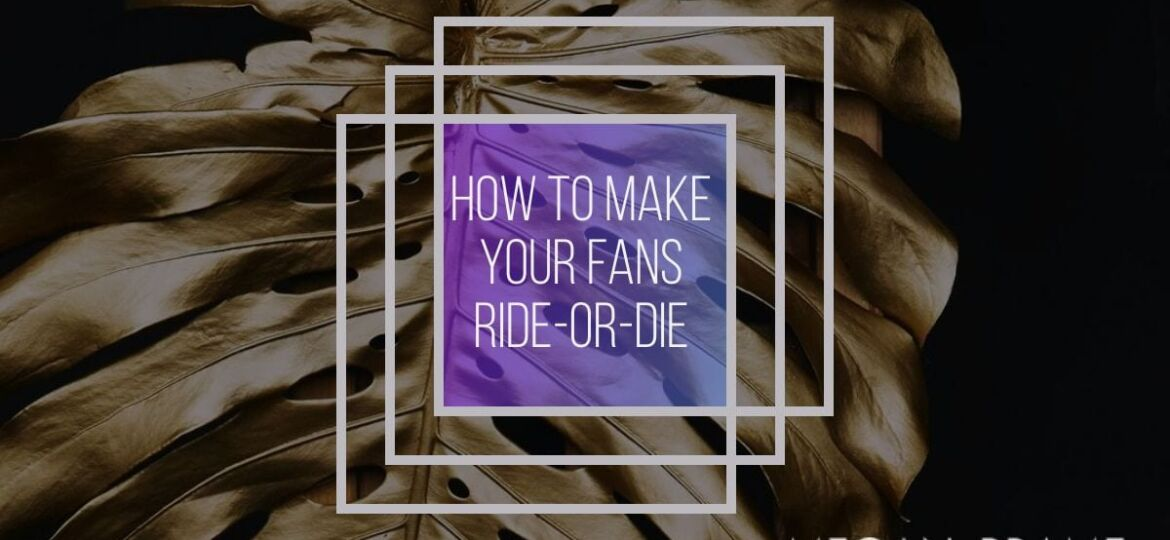 How to Make Your Customers Ride-or-Die