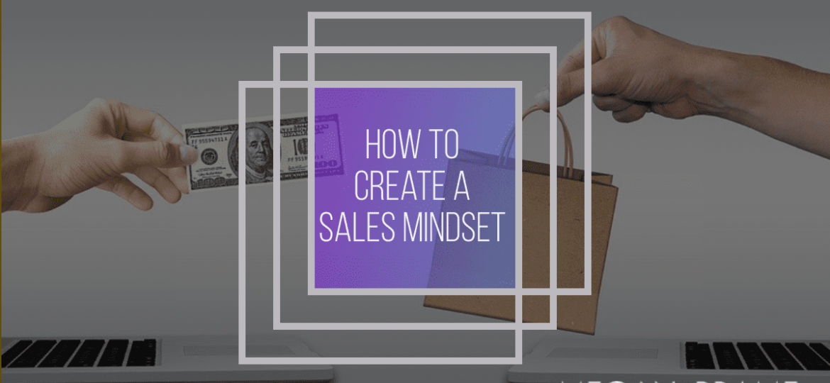 How to Have a Sales Mindset