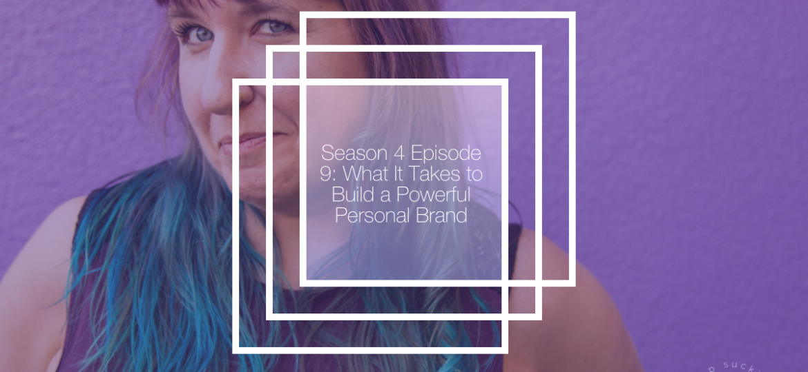 What It Takes to Build a Powerful Personal Brand